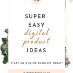 15 Super Easy Digital Product Ideas.