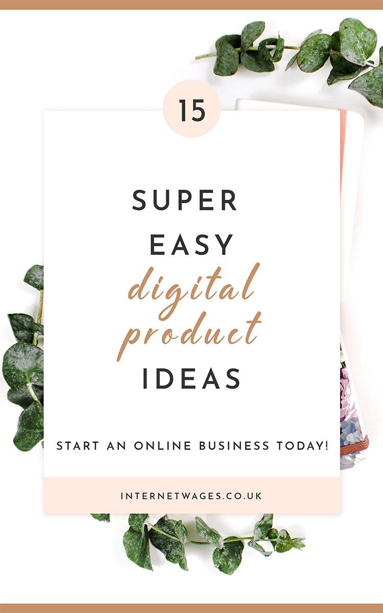 15 Super Easy Digital Product Ideas. Start an online business!