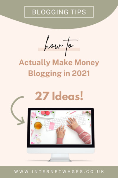 How To Actually Make Money Blogging in 2021: 27 Ideas