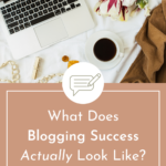 What Does Blogging Success Actually Look Like?