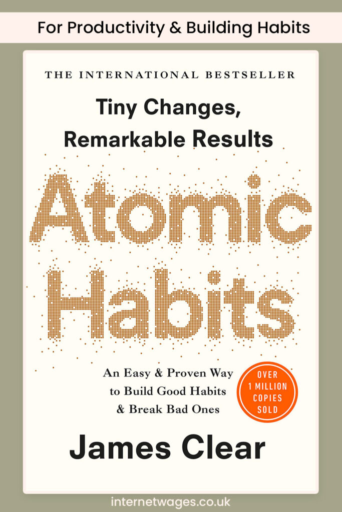 For Productivity and Building Habits: Atomic Habits by James Clear