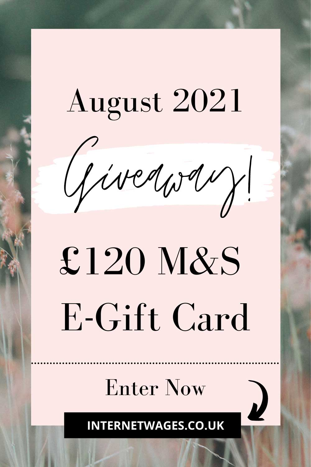 August 2021 UK Giveaway. Win an M&S Gift Card.